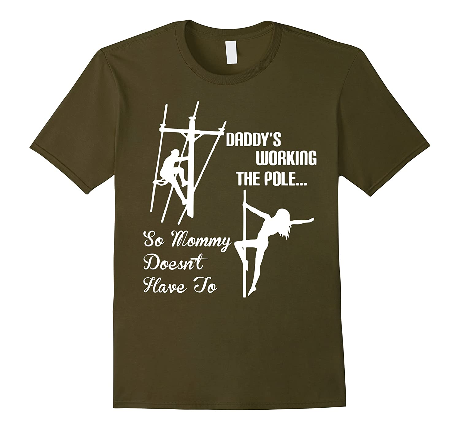 Daddy Work pole So Mommy Doesnt Have To Lineman Tshirt-TH