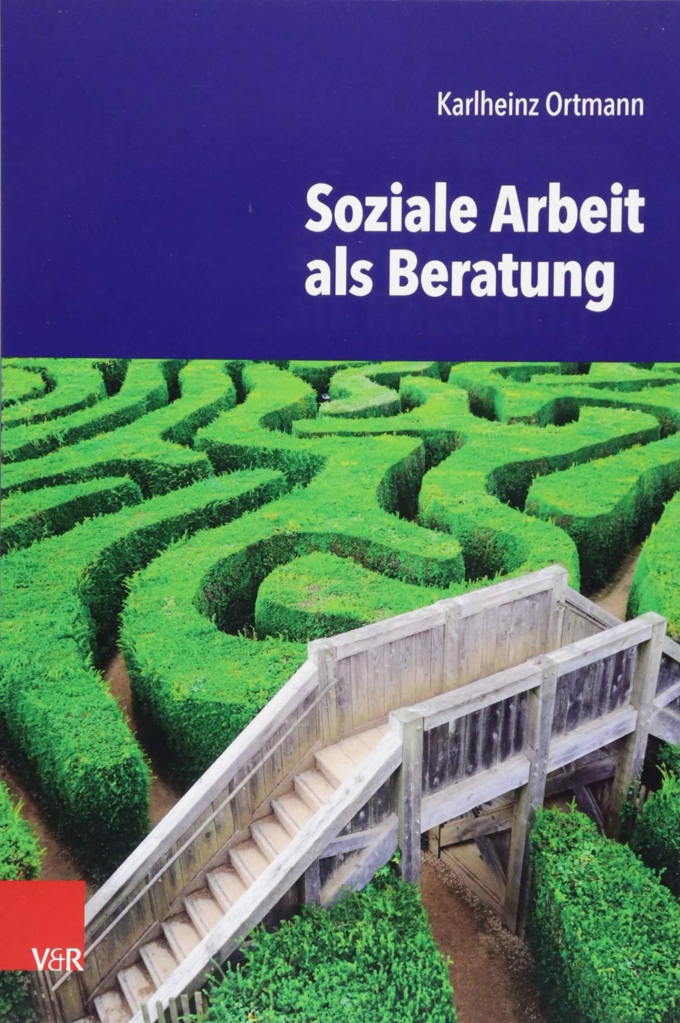 Soziale Arbeit als Beratung Taschenbuch – 10. September 2018 Karlheinz Ortmann Vandenhoeck & Ruprecht 3525616244 Sozialarbeit
