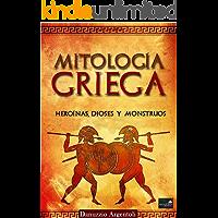 Mitología Griega: Heroínas, Dioses y Monstruos