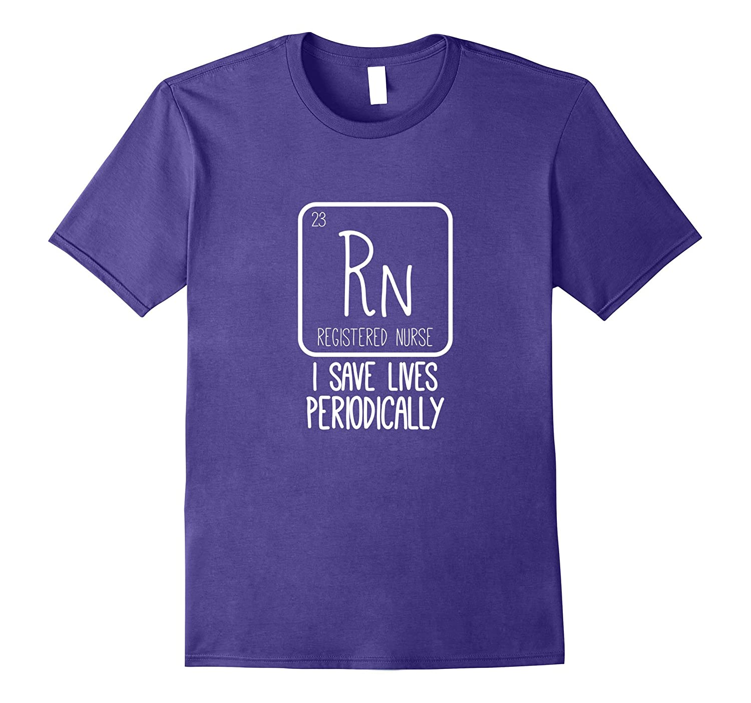 Funny Gifts for Nurses T Shirt- I Save Lives Periodically-ANZ
