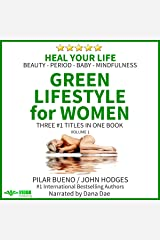 Heal Your Life: Green Lifestyle for Women: Beauty, Period, Baby, Mindfulness Audible Audiobook