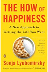 The How of Happiness: A New Approach to Getting the Life You Want Paperback