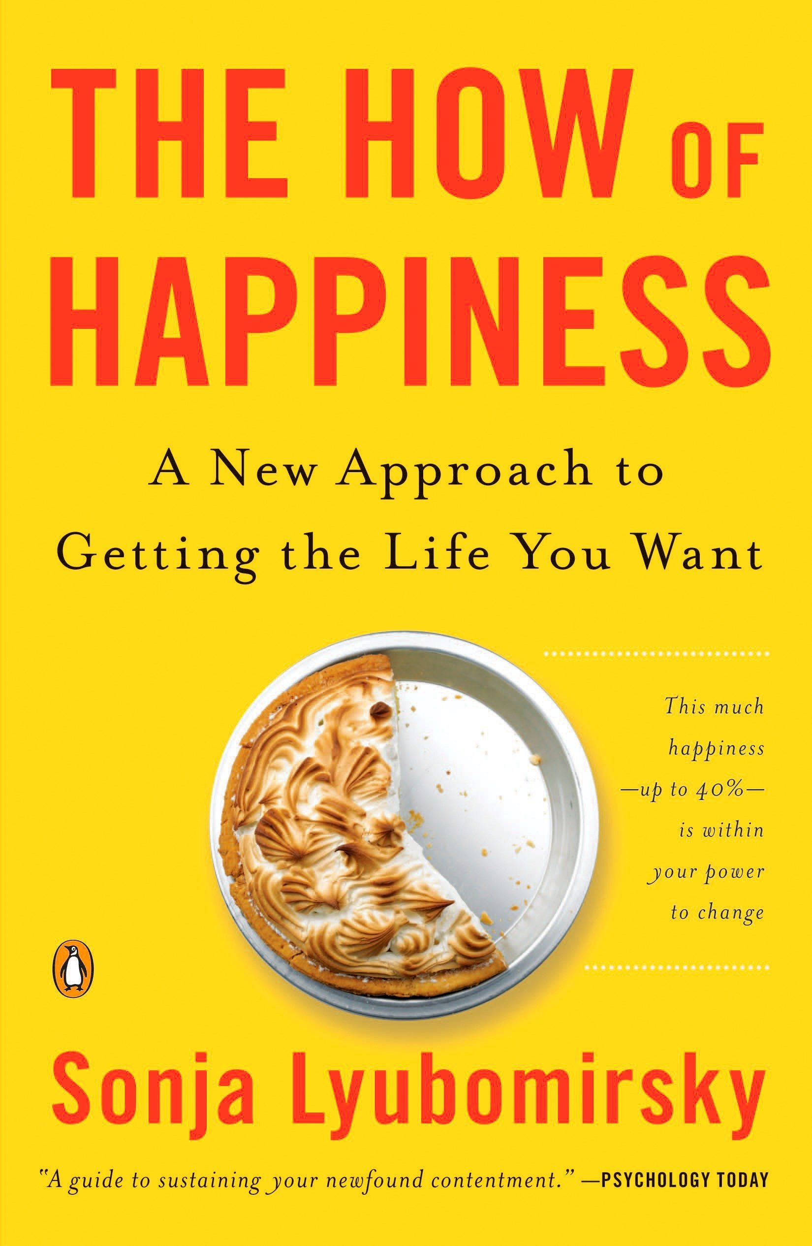 The How Of Happiness  A New Approach To Getting The Life You Want