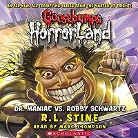 Dr. Maniac vs. Robby Schwartz: Goosebumps HorrorLand #5