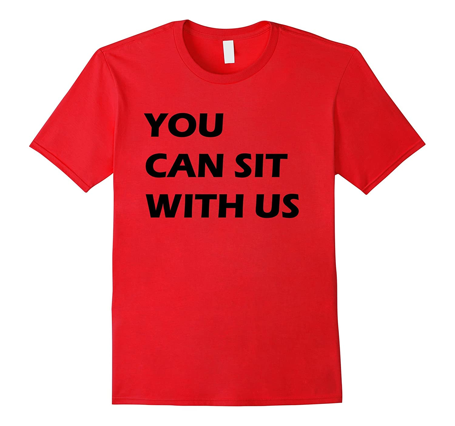You Can Sit With Us Designer Shirt-TH