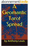 A Geomantic Tarot Spread: Using the Power of Astrology and Geomancy To Enhance Your Tarot Divination (English Edition)