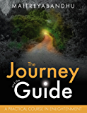 The Journey and the Guide: A Practical Course in Enlightenment