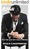 Ryan: A Contemporary Romance (For The Love Of A Good Woman Book 7)
