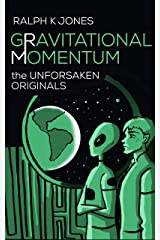 Gravitational Momentum: Original Sci-Fi Stories : Collection of 10 Hard Hitting Short Tales Kindle Edition