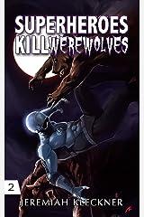 Superheroes Kill Werewolves Kindle Edition