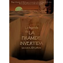La leyenda de la pirámide invertida (Spanish Edition) Aug 7, 2014