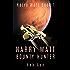 Harry Watt Bounty Hunter: (Harry Watt Book 1)