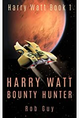 Harry Watt Bounty Hunter: Harry Watt Book 1 Kindle Edition