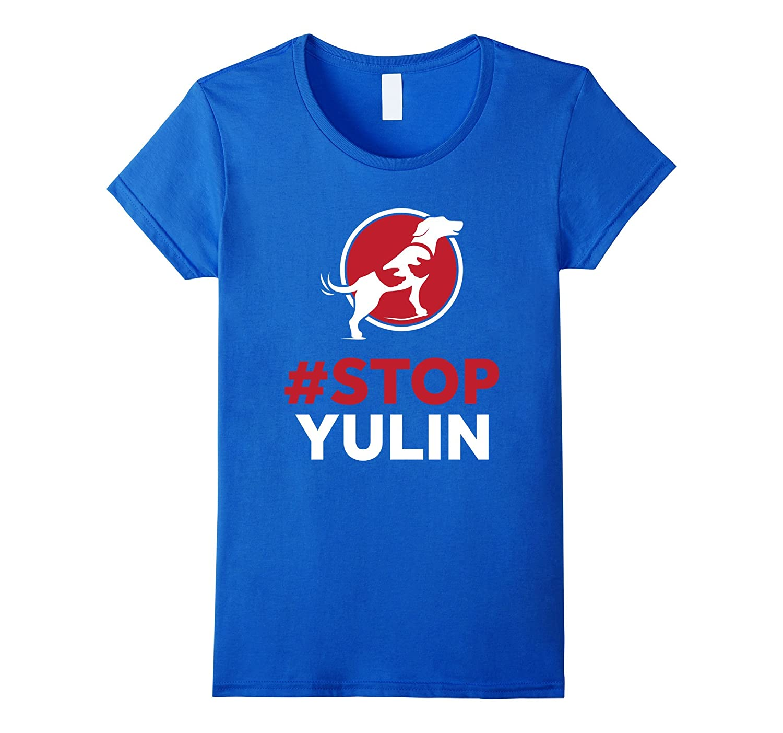 #Stop Yulin T-shirt – Yulin Dog shirt
