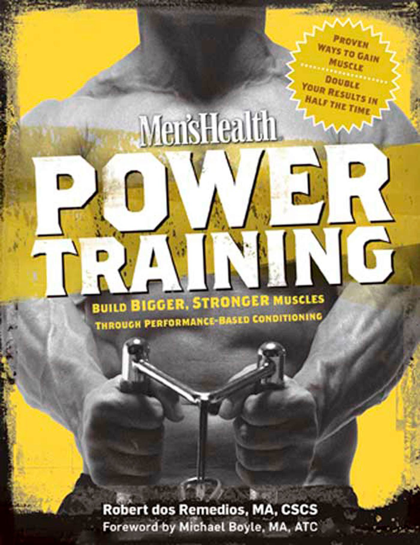 Men's Health Power Training: Build Bigger, Stronger Muscles Through Performance-Based Conditioning: Book of Strength