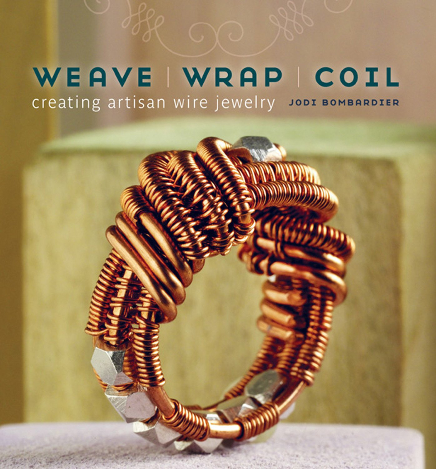 Weave Wrap Coil Creating Artisan Wire Jewelry Jodi Bombardier Wiring Diagram 9781596682009 Books