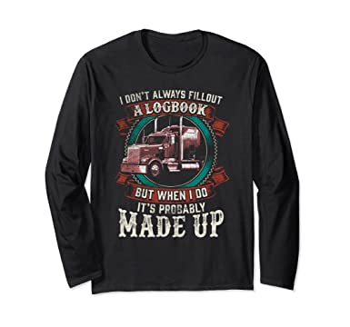 45c90b9c26e Unisex Don t Always Fill Out A Logbook Funny Truck Driver Shirt Small Black