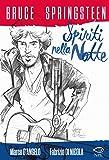 Bruce Springsteen. Spiriti nella notte