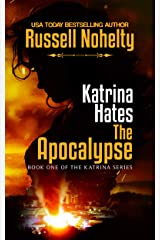 Katrina Hates the Apocalypse (The Katrina Series Book 1) Kindle Edition