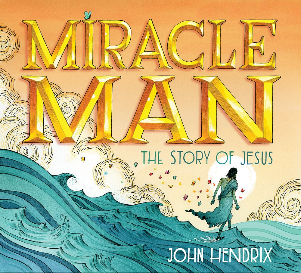 Amazon.com: Miracle Man: The Story of Jesus (9781613758717): John ...