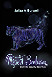 Magical Seclusion (Biomystic Security Book 3)