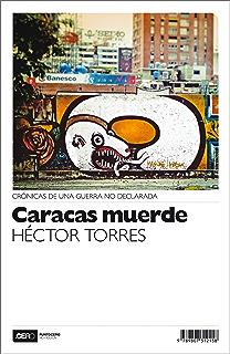 Caracas muerde: Crónicas de una guerra no declarada (No Ficción nº 22) (