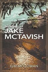 The Making of Jake McTavish Kindle Edition
