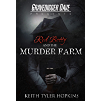 Red Betty and the Murder Farm (Gravedigger Dave Presents) (English Edition)