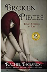 Broken Pieces (Essays Inspired By Life) Kindle Edition