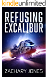 Refusing Excalibur (English Edition)