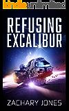 Refusing Excalibur