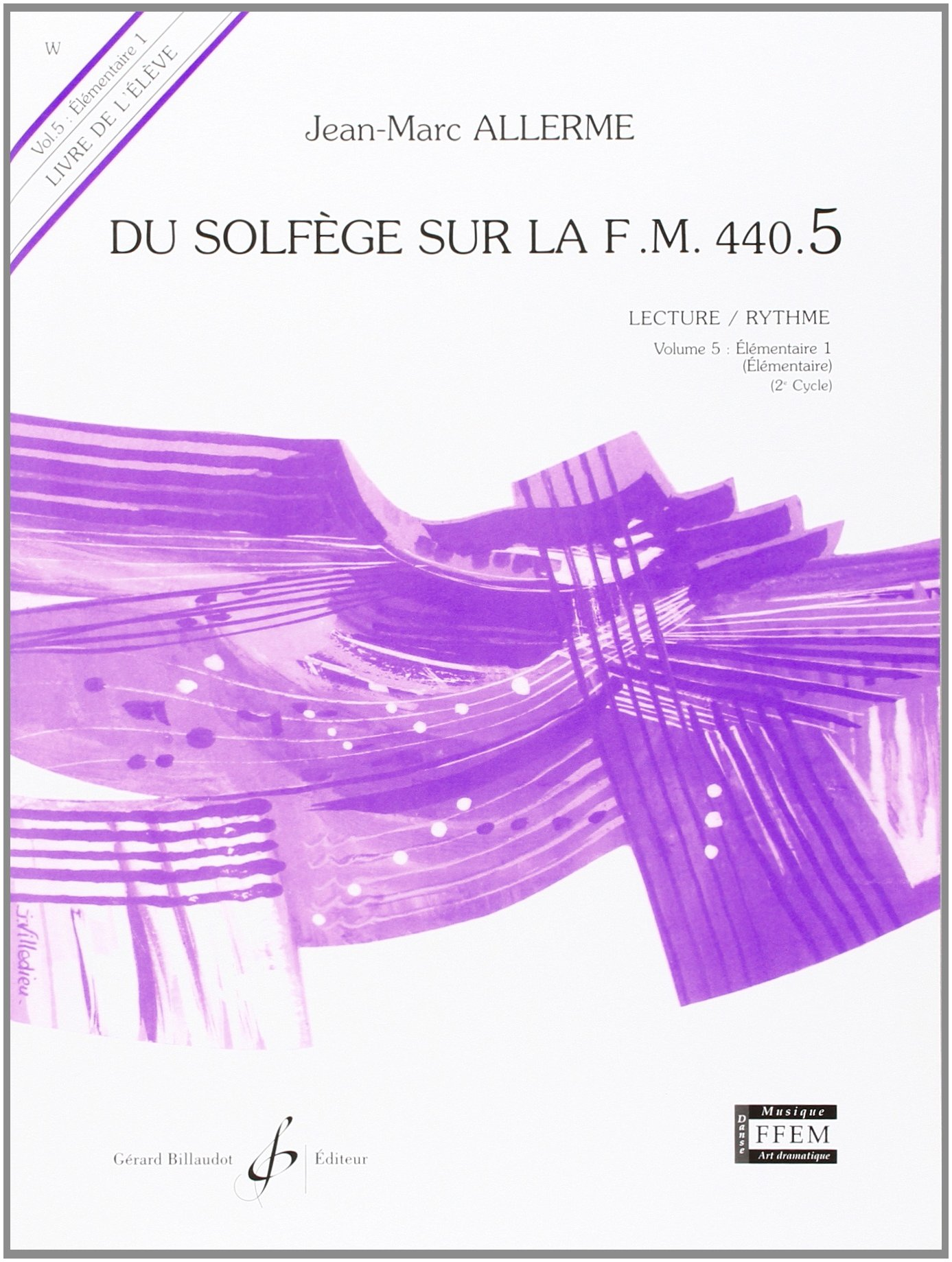 Du Solfege Sur la F.M. 440.5 - Lecture/Rythme - Eleve Broché – 1 janvier 2000 Allerme Jean-Marc Billaudot B003JYORYE