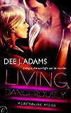 Living Dangerously (Adrenaline Highs Book 4)