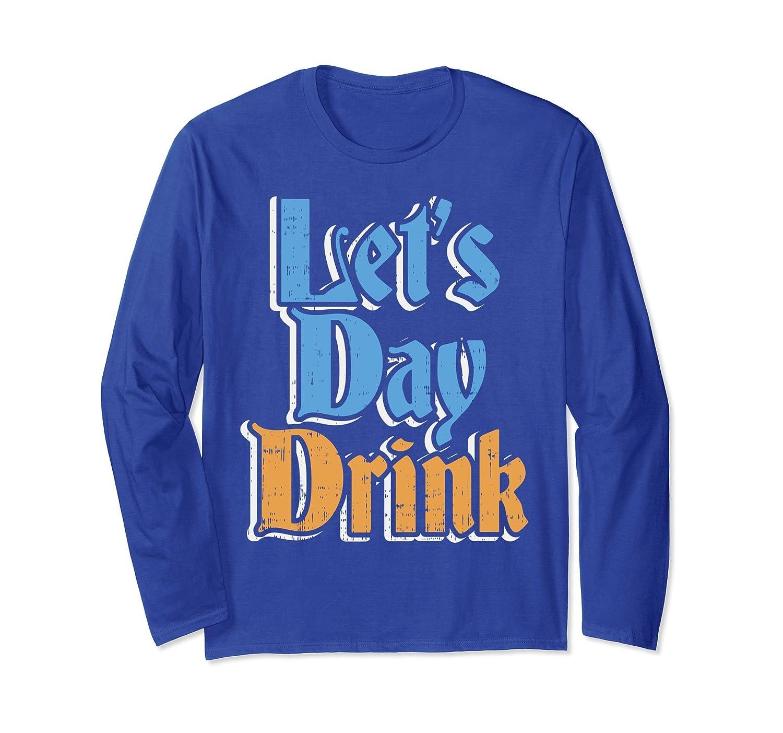 Funny Oktoberfest Longsleeve Shirt Lets Day Drink German-AZP