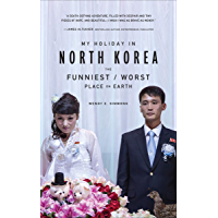 My Holiday in North Korea: The Funniest/Worst Place on Earth (English Edition)