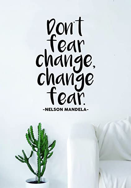 Amazon Nelson Mandela Dont Fear Change Quote Wall Decal