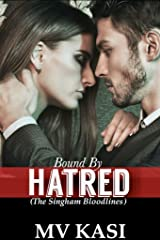 Bound by Hatred: A Passionate Love Story Kindle Edition