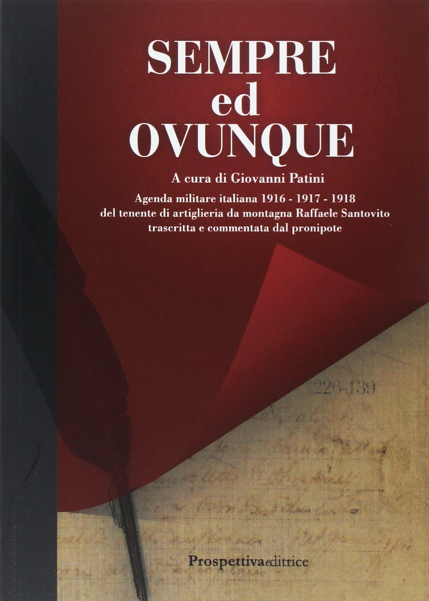 Sempre ed ovunque. Agenda Militare Italiana 1916 - 1917 ...