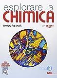 Esplorare la chimica. Tomo B. Per le Scuole superiori. Con e-book. Con espansione online: 2
