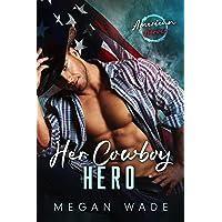 Her Cowboy Hero (American Heroes Book 7)