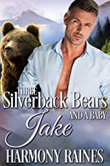 Jake (Three Silverback Bears and a Baby Book 3) Kindle Edition