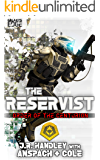 The Reservist: A Galaxy's Edge Stand Alone Novel (Order of the Centurion Book 5)