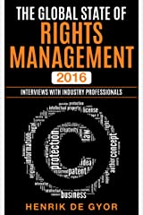 The Global State of Rights Management 2016: Interviews with Industry Professionals Kindle Edition
