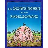 Das Schweinchen mit dem Ringelschwanz - Lustige Tierreime (German Edition)