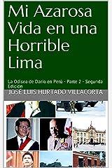 Mi Azarosa Vida en una Horrible Lima: La Odisea de Darío en Perú - Parte 2 - Segunda Edición (Spanish Edition) Kindle Edition