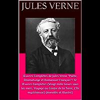 """Œuvres Complètes de Jules Verne """"Poète, Dramaturge et Romancier Français""""! 32 Œuvres Complètes (Vingt mille lieues sous les mers, Voyage au Centre de la ... (Annotée et Illustré) (French Edition)"""