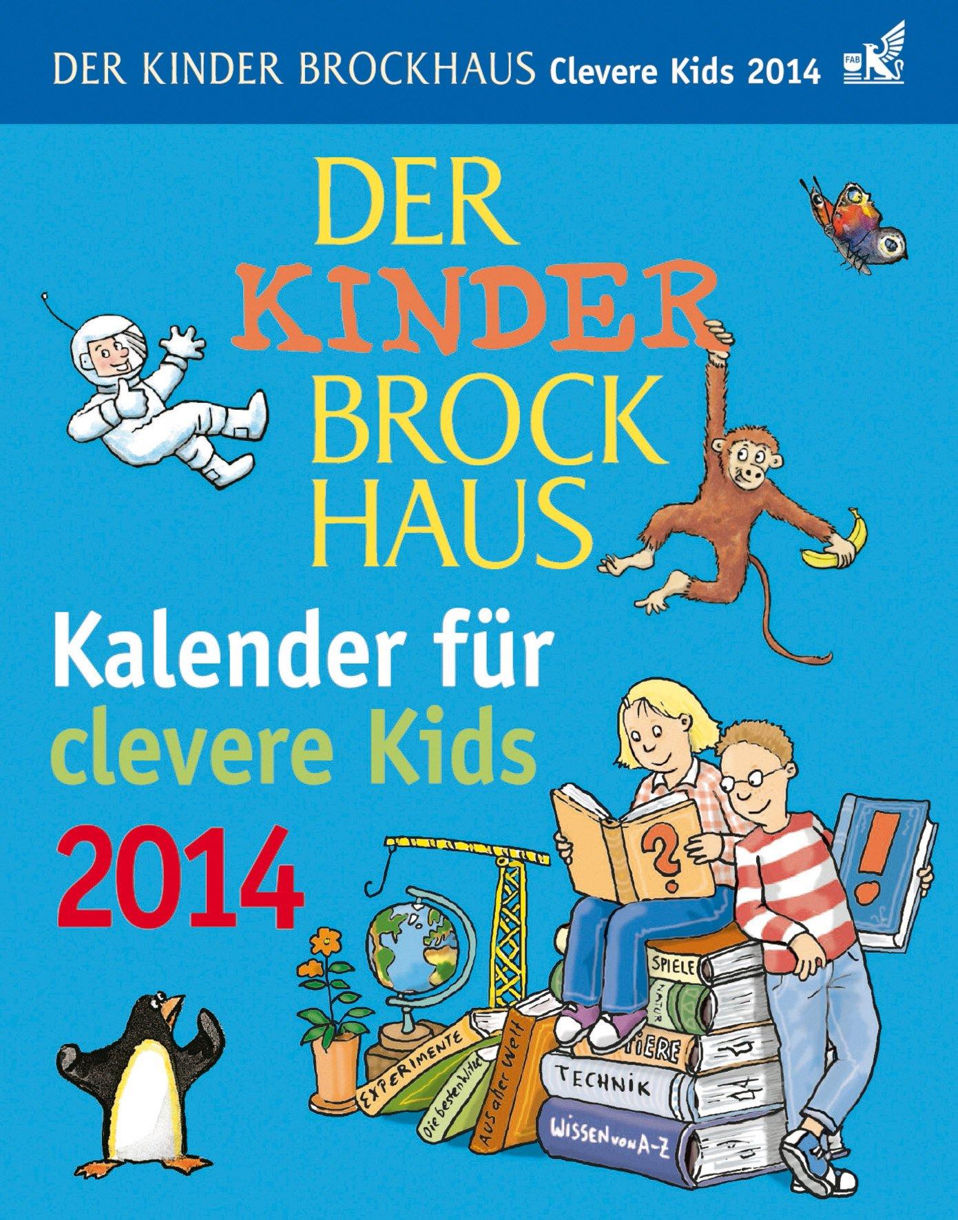 Der Kinder Brockhaus Kalender für clevere Kids 2014: Mit Brockhaus clever durchs Jahr!