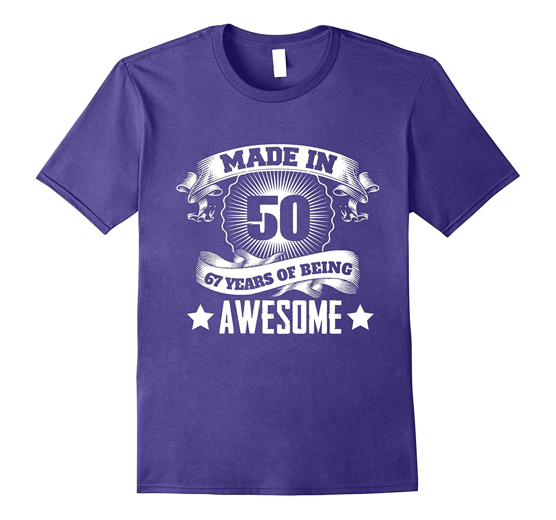 67th Birthday Gift Ideas For MenWomen Born In 1950 T-Shirt-PL
