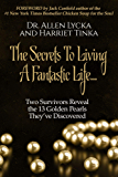 The Secrets to Living a Fantastic Life: Two Survivors Reveal the 13 Golden Pearls They've Discovered