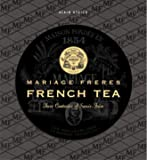 French Tea: Mariage Frères - Three Centuries of Savoir-Faire